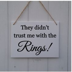 They Didn't Trust Me With The Rings • Wedding Plaque • Wedding Sign • Wedding Prop • Page Boy sign • Ring Bearer Sign • Rings Sign Getting married this year? Excited much? Add a sweet and novel touch to your #bigday with this range of wedding prop signs. Amuse your congregation while they await your arrival by sending your page boys and flower girls down the aisle with these stylish signs. They are available in 3 different sizes to suit the size of the little person carrying them, and are provid Wedding Props, Wedding Ceremony Decorations, Wedding Signs, Wedding Ideas, Wedding Goals, Wedding Attire, Wedding Colors, Wedding Stuff, Kids Rings