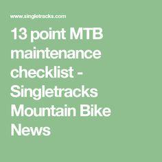 13 point MTB maintenance checklist - Singletracks Mountain Bike News