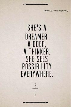 Dreamer, doer, thinker