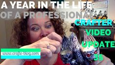 A Year in the Life of a Professional Crafter: Update 35
