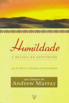 Além da sala de aula: Humildade - A beleza da santidade (Andrew Murray) ...