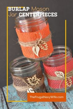 I love making my own DIY fall decorations. These burlap mason jar centerpieces are the newest addition to my decor and they double great as wedding decor! #frugalnavywife #burlapdecor #diydecorations #falldecor #weddingdecor #diycenterpieces #diy | DIY Fall Decor | DIY Wedding Decor | Decorations | Burlap Decor | Mason Jar Ideas | DIY Mason Jar Crafts Burlap Mason Jars, Mason Jar Centerpieces, Mason Jar Crafts, Mason Jar Diy, Diy Wedding Decorations, Fall Decorations, Easy Diy Crafts, Diy Craft Projects, Burlap Fall Decor