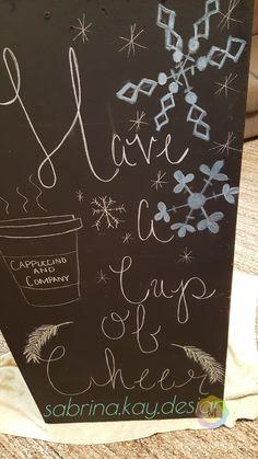 Chalkboard Art- have a cup of cheer #chalkboard #chalkart #sabrina.kay.design @sabrina.luke -instagram @sabrinakluke -Pinterest