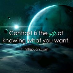 Contrast is the GIFT of knowing what you want.  When we experience situations we desire or make us upset it's the law of attraction showing us what we want and don't want. It's up to you in which you choose your focus.  #gratitude #focus #loa #lawofattraction #peace #spiritualquotes #spirituality #enlightenment #abundance #inspiration #positive #positivequotes #gratitude #positivity #soul #spirit #meditate #happy #awakening #love #joy #life #live #quoteoftheday #wednesdaywisdom #wednesday…