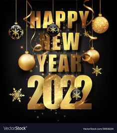 New Year Wishes Images, Happy New Year Quotes, Happy New Year Cards, New Year Greetings, Merry Christmas And Happy New Year, Gold Christmas, Christmas Balls, Happy Birthday Fun, Happy Birthday Quotes