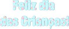 Alfabeto Decorativo: Feliz Dia das Crianças!