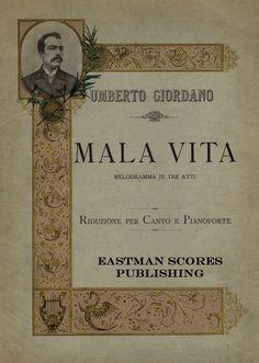 Giordano, Umberto : Mala vita. Melodramma in tre atti