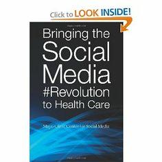 Amazon.com: Bringing the Social Media Revolution to Health Care (9781893005877): Mayo Clinic Center for Social Media: Books