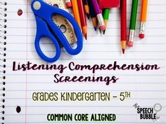 These screenings were created to give you a snapshot of your students' listening comprehension skills as they are aligned to the Common Core standards and expectations for their grade level. There are a list of common core standards targeted for each grade level, screening forms for grade K-5, and more. #slp #speechtherapy