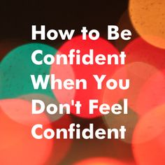 Is a lack of confidence keeping you from greatness? Read more here!    http://theresesquared.com/how-to-be-confident-when-you-dont-feel-confident/