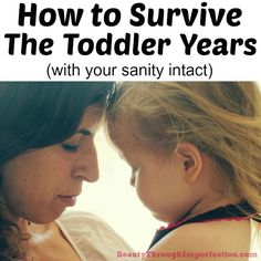 10 Tips for Surviving the Toddler Years - Beauty Through Imperfection