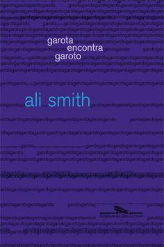 fiquem a vontade pra pensar o que quiserem, mas eu adoro a Ali Smith