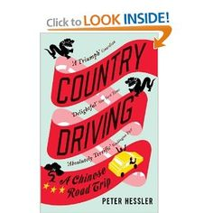 """Country Driving by Peter Hessler: """"In China, much of life involves skirting regulations, and one of the basic truths is that forgiveness comes easier than permission.""""  $16.26 #Books #Cina #Peter_Hessler"""