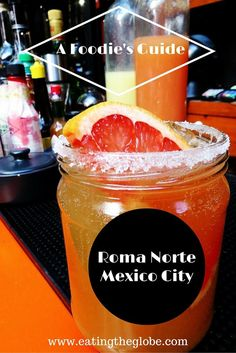A Foodie's Guide To Roma Norte-Mexico City