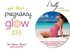 """Belly Love Spa, Ultrasound Center & Maternity Boutique's """"Get That Glow"""" Facial available for just $55 on the weekdays before 5pm! We have available appointments tomorrow, Thursday, and Friday, so reserve your glow ASAP as space is limited, 954-228-4772."""