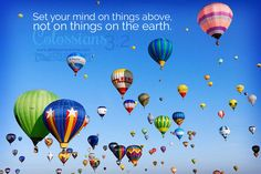 Set your mind on things above, not on things on the earth. Co 3:2. <3