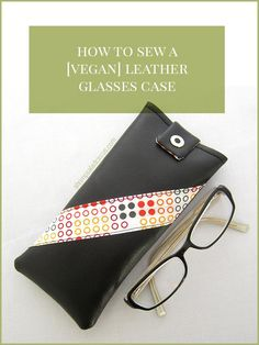 Protect your glasses or sunglasses in style. This beginner level tutorial will show you exactly how to sew a glasses case out of vegan leather step-by-step! Diy Vegan Leather, Diy Leather Goods, Leather Craft, Sewing Projects For Guys, Sewing Tutorials, Sewing Crafts, Diy Projects, Diy Glasses, Leather Glasses Case