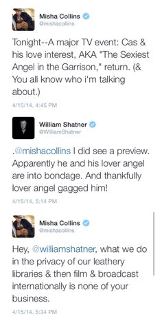 Twitter shenanigans starring Misha Collins and William Shatner. 4/15/14