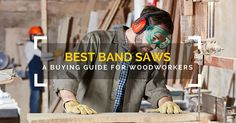 Best Band Saw Reviews 2017: A Complete Woodworking Buying Guide