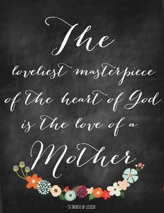 The Loveliest Masterpiece - Mother's Day Chalkboard Printable