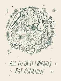 """All my best friends eat sunshine"" poster.  Hand-pulled screen print by Melanie Richards."