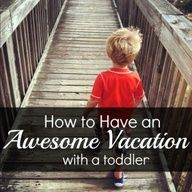 toddler vacation tips