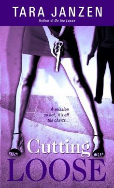 Cutting Loose (Steele Street) by Tara Janzen, http://www.amazon.com/dp/B000W9182I/ref=cm_sw_r_pi_dp_iqQ-sb1GC0M3H