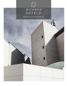 Ricardo Sotelo  Portafolio de Arquitectura