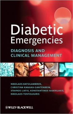 """Read """"Diabetic Emergencies Diagnosis and Clinical Management"""" by Christina Kanaka-Gantenbein available from Rakuten Kobo. The book explores both the clinical presentation of serious diabetic emergencies (like ketoacidosis, hyperosmolar coma, . Diabetes High Blood Sugar, Blood Sugar Diet, Ketoacidosis Diet, Diabetic Ketoacidosis, Lower Blood Sugar Naturally, Reduce Blood Sugar, Diabetes Facts, Type 1 Diabetes, How To Control Sugar"""