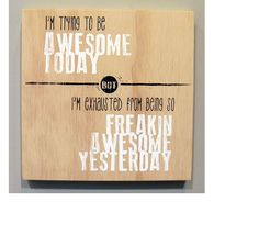 Screen printed plywood block - 'trying to be awesome' from New Zealand designer Arthaus Design. Fish Design, Online Gifts, Plywood, New Zealand, Screen Printing, Printed, Awesome, Hardwood Plywood, Screen Printing Press
