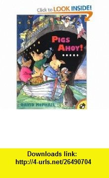 Pigs Ahoy! (Picture Puffins) (9780140558197) David McPhail , ISBN-10: 0140558195  , ISBN-13: 978-0140558197 ,  , tutorials , pdf , ebook , torrent , downloads , rapidshare , filesonic , hotfile , megaupload , fileserve