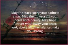 May the stars carry your silence away..