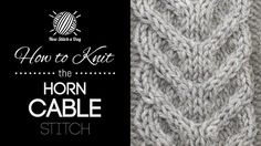 How to Knit the Horn Cable Stitch