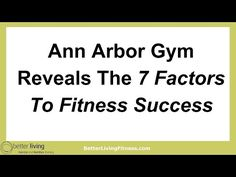 Ann Arbor Gym Reveals The 7 Factors To Fitness Success - Center & Clases - YouTube