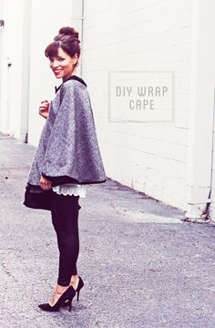 DIY Audrey Hepburn inspired cape --- very easy directions (although I would make the buttons false and hide snaps underneath to make it even easier (and not have to finish the buttonholes). Only sewing would be edging.