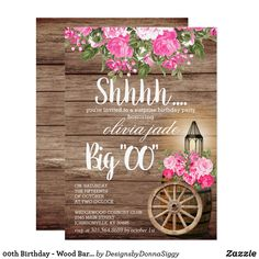 00th Birthday - Wood Barrel and Pink Flowers Invitation