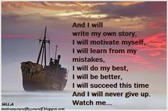 Motivate Yourself By Yourself: And I will write my own story