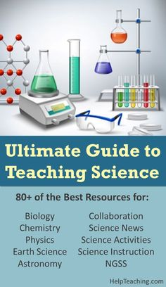 The Ultimate Guide to Teaching Science - Looking for new science teaching ideas? We've rounded up 80+ of the best websites for teaching science, including: Biology, Chemistry, Physics, Earth Science, Astronomy, Science Activities, & more! Happy #teaching! #science