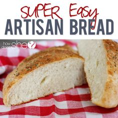 SUPER Easy Artisan Bread Recipe! You won't be disappointed!