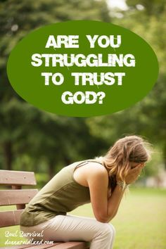 """""""Struggling to Trust God?"""" (29) Is there some area of life where you're struggling to trust God? Do you find yourself impatient because God has failed to answer your prayer or change your circumstances? Do you wonder, """"Why me?"""""""