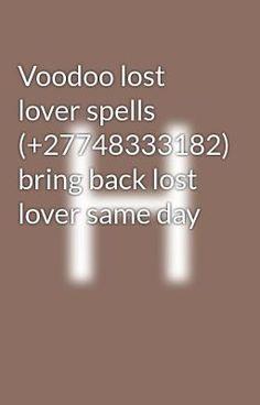 #wattpad #romance World's no.1 lost love spells +27748333182 USA /Canada /Australia /UK /BELGIUM/ Singapore/ South Africa, Kenya, Tanzania, Ghana, zimbabwe,South Africa.... Baba John  is a Traditional healer, Magic love spells, Money spells, lost Love Spells, , Astrology,Spell caster, Love Spells caster Marriage spe... Tanzania, Kenya, Bring Back Lost Lover, Lost Love Spells, Love Spell Caster, Money Spells, Wattpad Romance, Marriage Problems, Zimbabwe