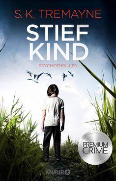 """S. K. Tremayne: Stiefkind (Knaur) """"Atmosphärisch gruselig! Der neue Bestseller von S. K. Tremayne."""" #Psychothriller #Spannung #PremiumCrime #Buchtipp"""