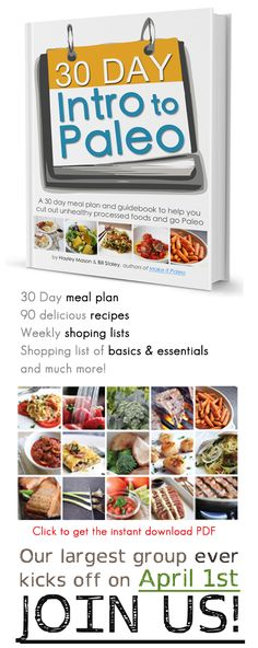 Try PALEO for 30 Days! Our largest group ever kicks off April 1st. It's like Spring Cleaning for your body!