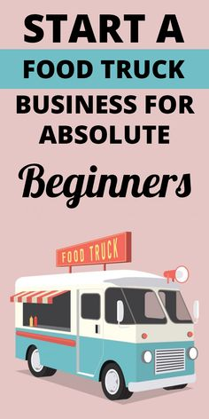 how to start a food truck business - Learn how to start a food business for beginners #foodtruck #foodbusiness #workfromhome #entrepreneur #entrepreneurial #entrepreneurship #business