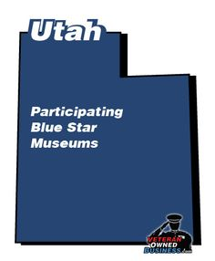 Participating Blue Star Museums in Utah (free entrance for active duty military and your families).