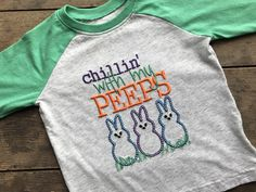 A personal favorite from my Etsy shop https://www.etsy.com/listing/496675526/chillin-with-my-peeps-easter-raglan