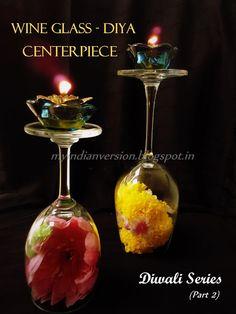 DIWALI SERIES (Part 2) : WINE GLASS - DIYA CENTERPIECE 3 steps & 3 materials centerpiece...easy and super fast to make...modern Diwali decoration... See the post :  http://myindianversion.blogspot.in/2015/11/diwali-series-part-2-wine-glass-diya.html