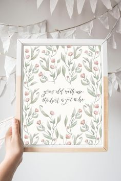 Grow old with me, the best is yet to be Vines and blooms grow alongside this sweet quote for your love.  ******************  Original watercolor digitally printed on high-quality 100# matte cover stock paper. Printed locally in Nashville, Tennessee and shipped with love right to your doorstep!  Available in 4 sizes: Standard 8x10 and 11x14 on this listing Or for larger format poster prints (18 by 24in and 24 by 36in) use this listing…