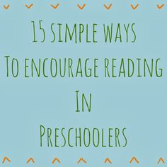 15 Simple Ways to Encourage Reading in Preschoolers