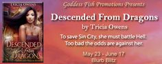 BLURB BLITZ & #GIVEAWAY - Descended From Dragons by Tricia Owens - @GoddessFish, #Paranormal, #Romance, #Sweet, #Urban (June)